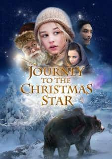 Journey To The Christmas Star.Netflix Holiday Movies Instant Streaming 2015
