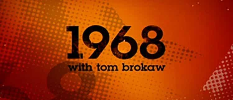 1968 with tom brokaw