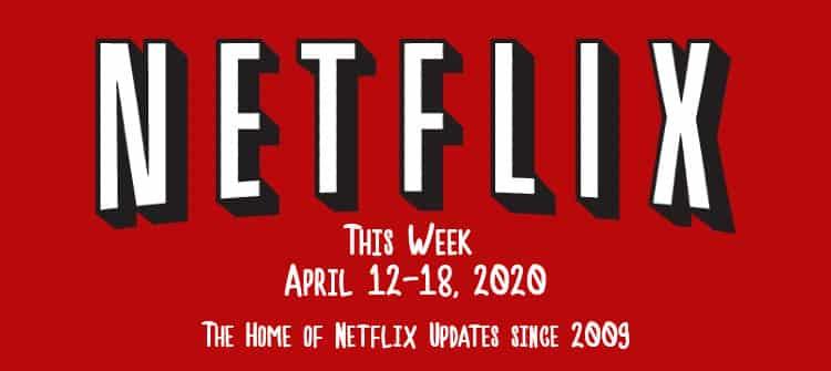 netflix this week april 12-18