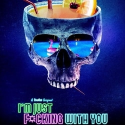 Into the Dark 7: I'm Just F*cking With You
