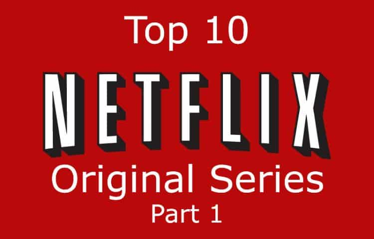 top 10 netflix original series part 1