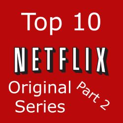 Top 10 Netflix Original Series - Part 2