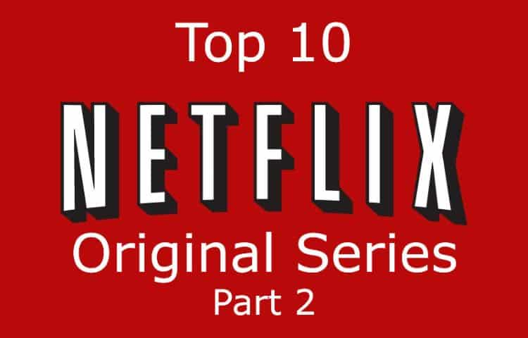 top 10 netflix original series part 2